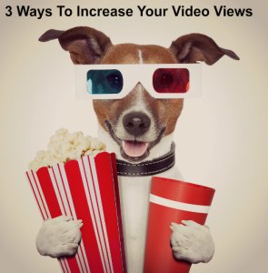 3 Ways To Increase Your Video Views