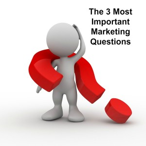 The 3 Most Important Marketing Questions