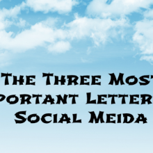 The Three Most Important Letters In Social Media