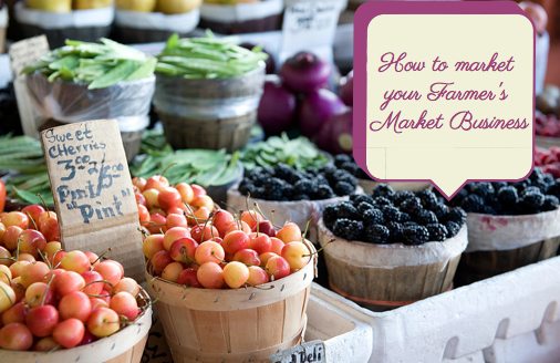 How To Market Your Farmer's Market Business