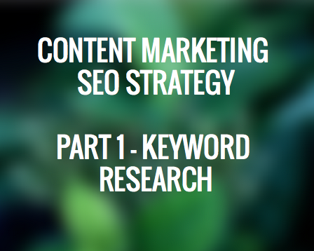 Content Marketing SEO Strategy - Part 1 Keyword Research - Convert With Content