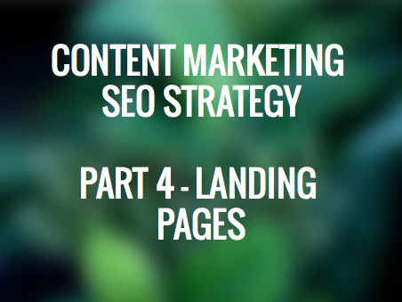 Content Marketing SEO Strategy Landing Pages