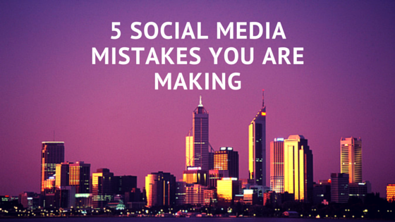 5 Social Media Mistakes You Are Making