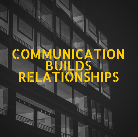 Communication Builds Relationships