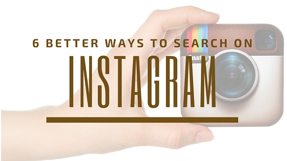 6 Ways To Search Instagram Like A Pro & Increase Your Following and Engagement
